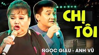 NSND Ngọc Giàu ft. Anh Vũ - Hài kịch CHỊ TÔI (Đêm nhạc NỐI LẠI TÌNH XƯA)