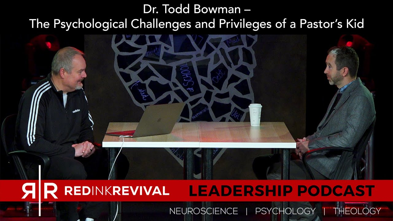 62. Dr. Todd Bowman – The Psychological Challenges and Privileges of a Pastor's Kid