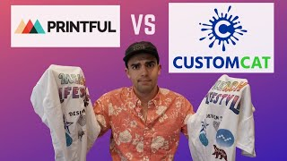 Printful vs Customcat Review | Shirt Quality Comparison + Pros & Cons for your POD Business