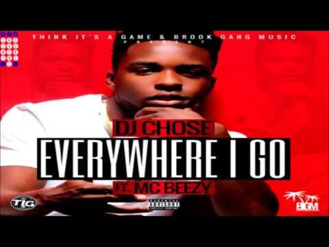DJ Chose Featuring MC Beezy - Everywhere I Go [Instrumental]