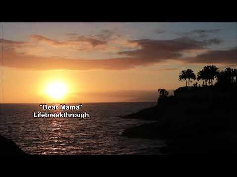 Dear Mama - Lifebreakthrough (Lyric Video)