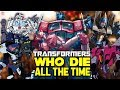 Transformers Who Die All The Time (All Continuities Kill Count)