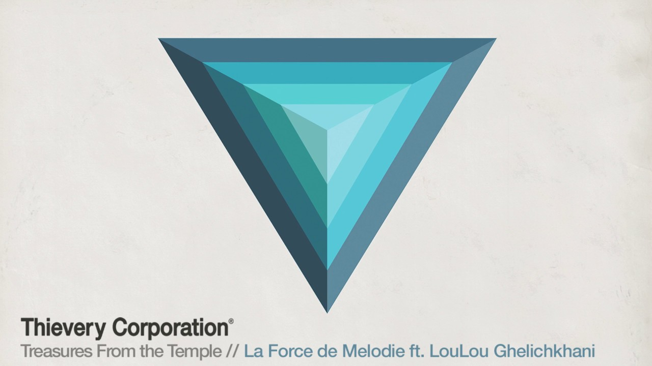 thievery-corporation-la-force-de-melodie-official-audio-thievery-corporation