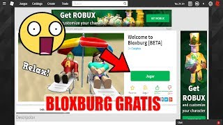 HOW TO HAVE FREE BLOXBURG IN ROBLOX¡REAL 2019¡