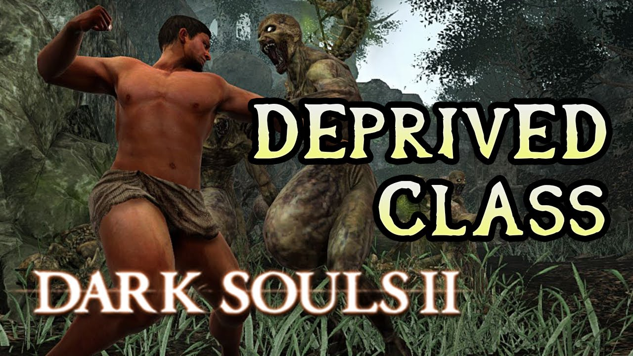 Deprived Class Breakdown Dark Souls 2 - YouTube