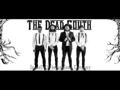 The Dead South - In Hell I'll Be In Good Company  - Video Lyric