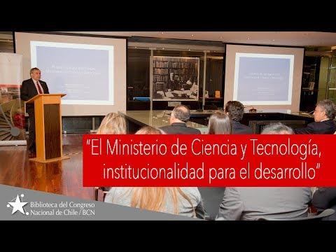 Charla El Ministerio de Ciencia y Tecnología, institucionalidad para el desarrollo