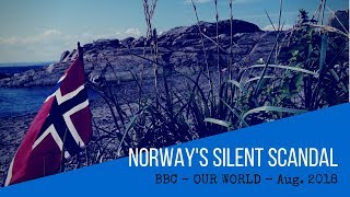 Norway's Silent Scandal (BBC - Our World, 2018)