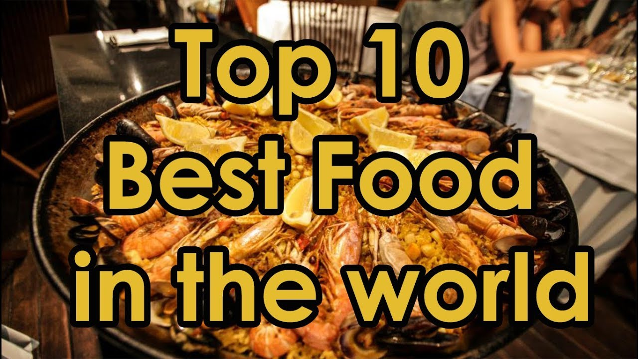Top 10 Best Food In The World Country Related Varity Of Foods