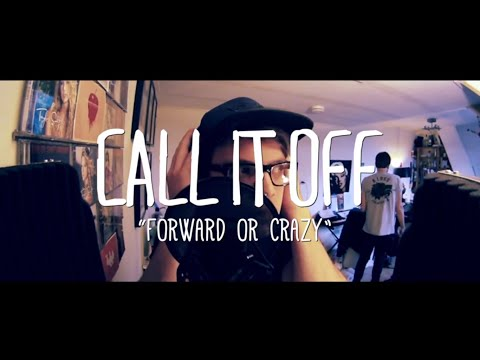 Call It Off - Forward or Crazy (Official Video)