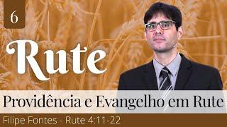 6. Providência e Evangelho em Rute - Filipe Fontes