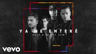 Video Reik - Ya Me Enteré (Urban Version)[Cover Audio] ft. Nicky Jam download MP3, 3GP, MP4, WEBM, AVI, FLV November 2017