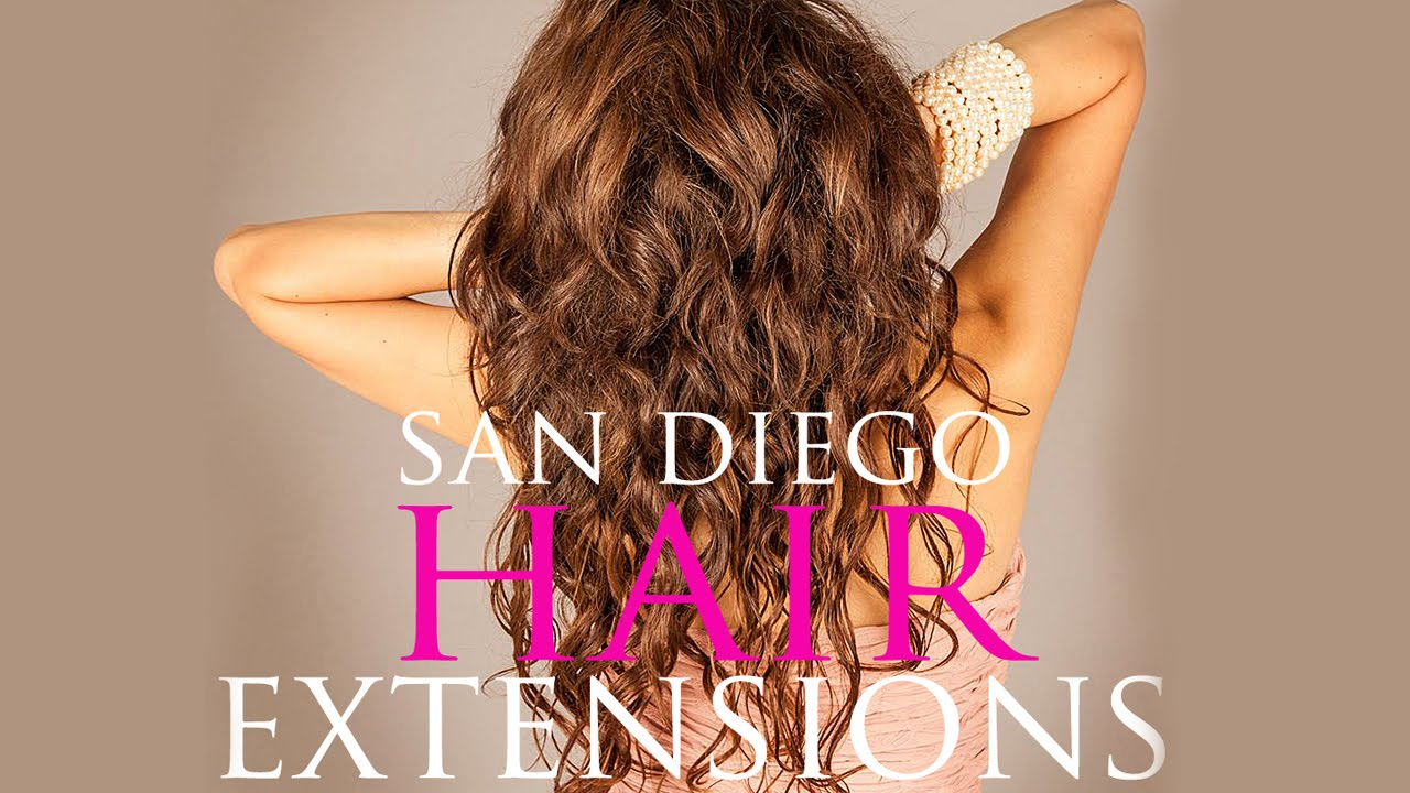 Hair Extensions San Diego Youtube