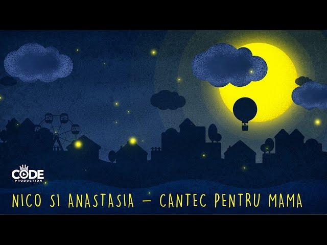 Nico si Anastasia - Cantec pentru mama