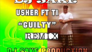 USHER FT TI GUILTY DJ SAKE REMIX