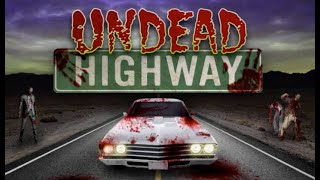 Undead Highway Walkthrough