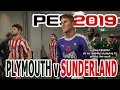 PES 2019 - Plymouth V Sunderland