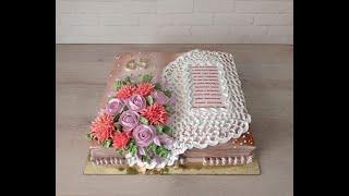 торт КНИГА растрогал именинницу до слёз Украшение БЕЛКОВО ЗАВАРНЫМ Кремом 3Д торт КНИГА ОТКРЫТКА