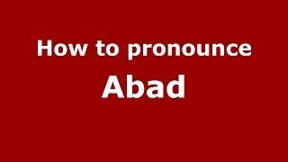 Download lagu How to pronounce Abad PronounceNames com MP3