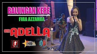 BALUNGAN KERE - FIRA AZZAHRA - OM. ADELLA LIVE PARAKAN