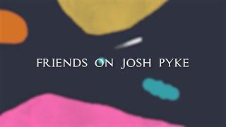 Friends On Josh Pyke
