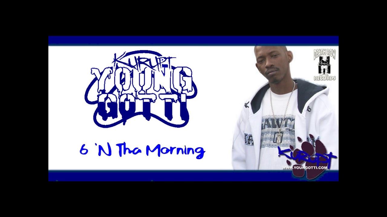 Kurupt Young Gotti (Tha Dogg Pound) - 6 'N Tha Morning (Ice-T Cover) (2004)  (Death Row) (Rare)