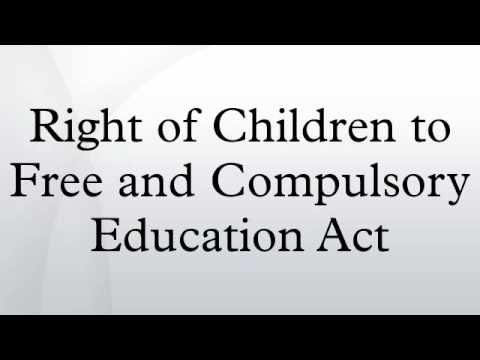 Right of Children to Free and Compulsory Education Act