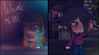 Weak - Gachaverse/Animation(?) MEME (W.I.P.)
