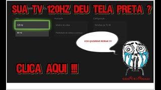 XBOX ONE NOVA ATUALIZAÇÃO || TV COM 120HZ DANDO ERRO DA TELA PRETA POR QUE ?