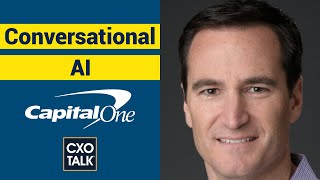 Conversational AI with Capital One (CXOTalk)