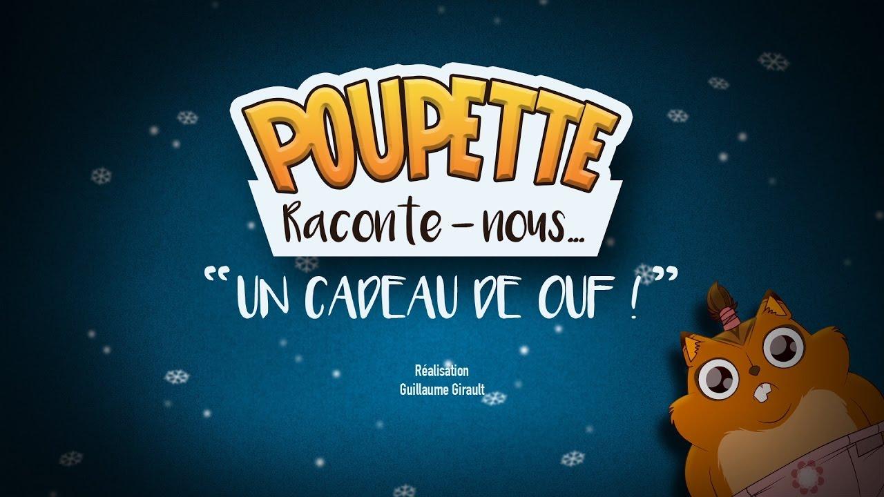 """Super POUPETTE RACONTE-NOUS - """"Un cadeau de OUF !"""" - YouTube IW87"""