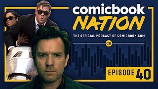 CB NATION Episode #40: Doctor Sleep Trailer & Men In Black: International Review