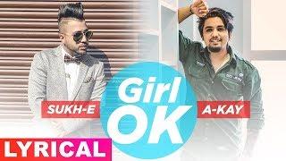 Girl Ok (Lyrical) | Sukh-E & A-Kay | Latest Punjabi Songs 2019 | Speed Records