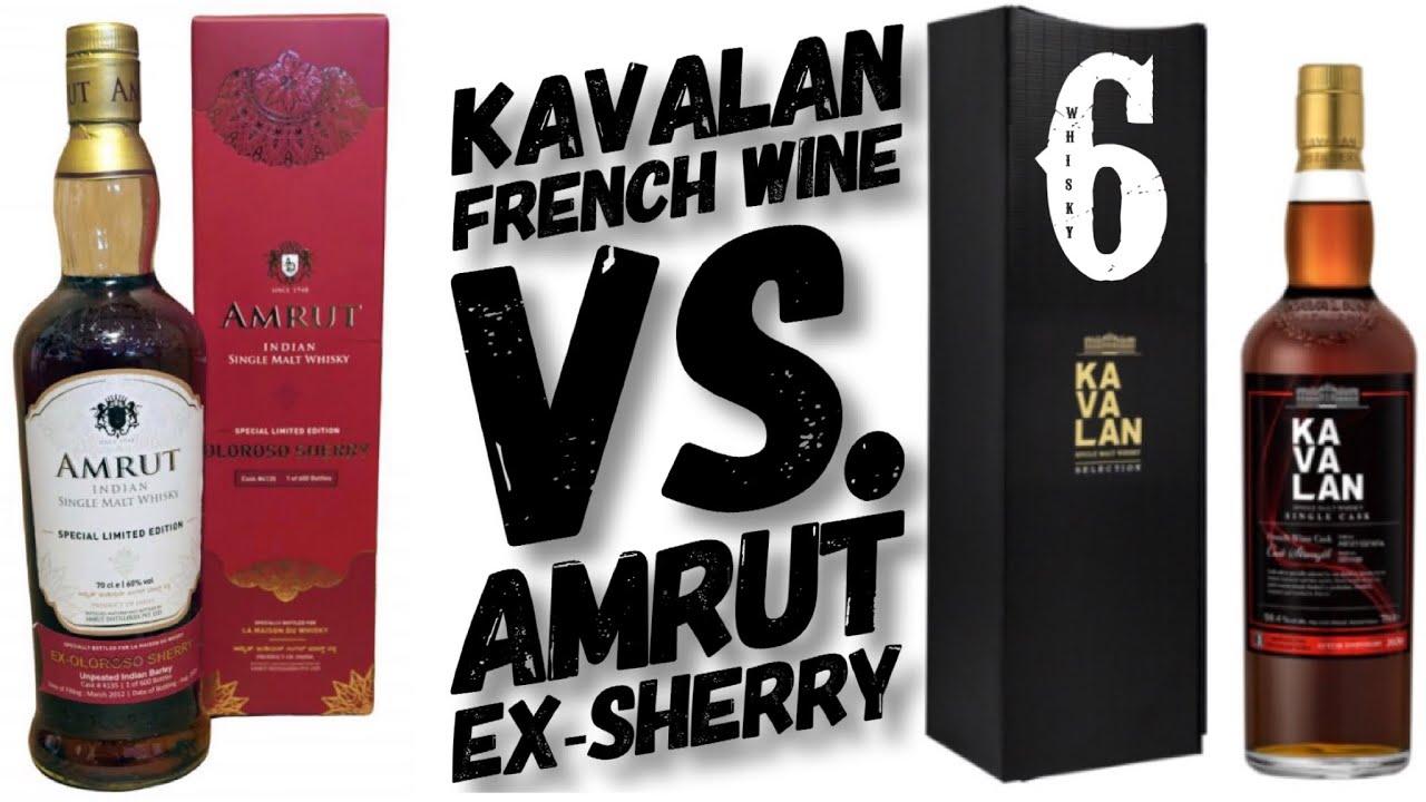 KAVALAN FRENCH WINE VS. AMRUT EX-SHERRY OLOROSO