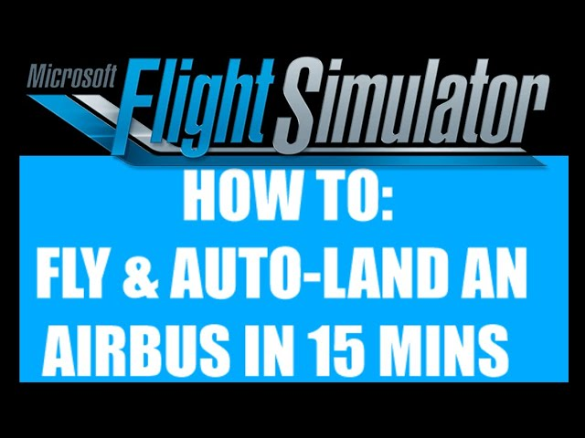 Fly & Autoland an Airbus in 15 Mins