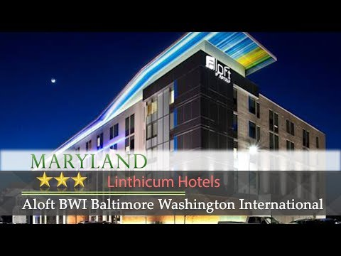 Aloft BWI Baltimore Washington International Airport - Linthicum Hotels, Maryland