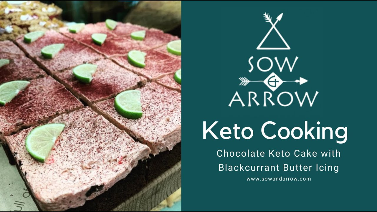 Keto Cooking: Chocolate Keto Cake with Blackcurrant Butter Icing