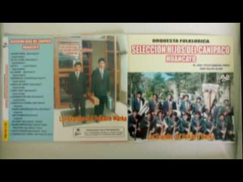 SELECCIÓN HIJOS DEL CANIPACO Huancayo: Negrito Guarachin (Pascua, Zona Altina Del Canipaco)