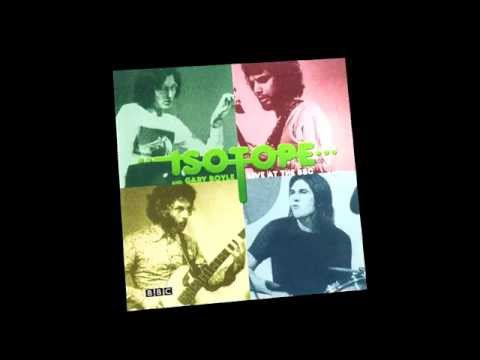 Isotope And Gary Boyle - Upward Curve (Live At The BBC 1973-1977)