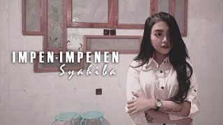 Download lagu Syahiba Saufa - Impen Impenen [OFFICIAL]