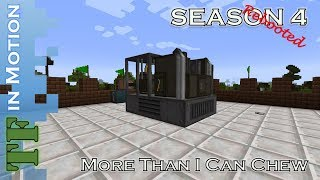 Lets Play - TerraFirmaCraft - Season 4 - 135 - More Than I Can Chew