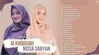 Full Album Sholawat Religi Pilihan 2 Ratu Sholawat AI KHODIJAH & NISSA SABYAN - Ya Tarim || Huwannur
