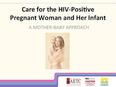Care for the HIV-Positive Pregnant Woman and Her Infant