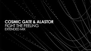 Cosmic Gate Alastor Fight The Feeling Extended Mix