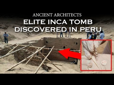 Elite Inca Tomb Discovered in Peru | Ancient Architects