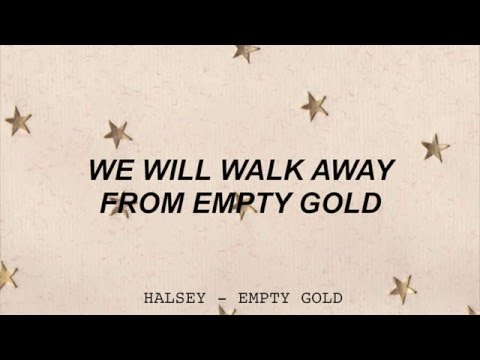 Empty Gold - Halsey (lyrics)