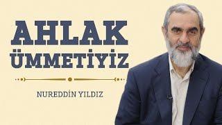 260) Ahlak Ümmetiyiz - Hayat Rehberi - Nureddin YILDIZ