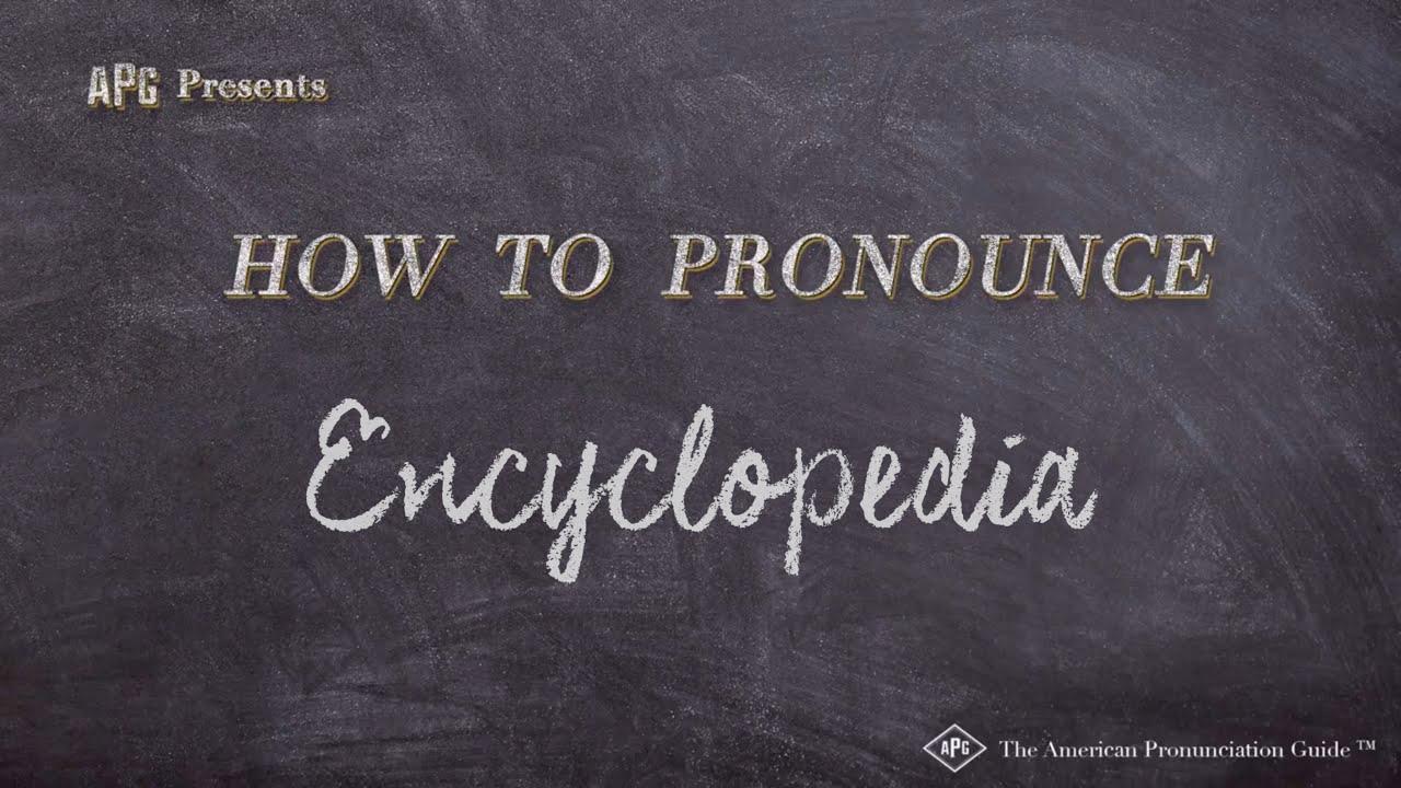 How to Pronounce Encyclopedia  Encyclopedia Pronunciation