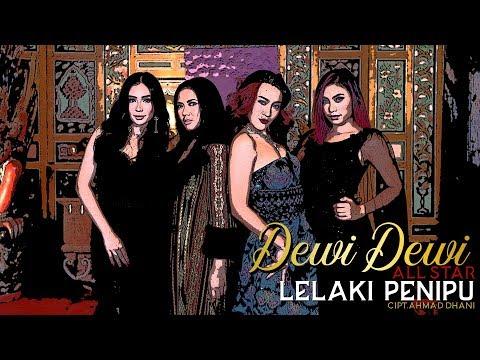 Dewi Dewi All Star - Lelaki Penipu [ Clip]