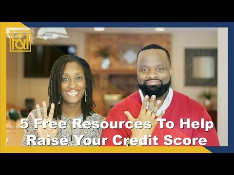 5 Free Resources To Help You Raise Your Credit Score